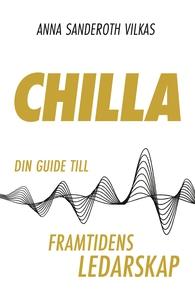 Chilla - din guide till framtidens ledarskap (l