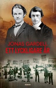 Ett lyckligare år (e-bok) av Jonas Gardell