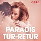 Paradis tur-retur - erotiska noveller