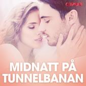 Midnatt på tunnelbanan – erotiska noveller