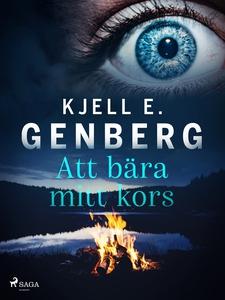 Att bära mitt kors (e-bok) av Kjell E. Genberg