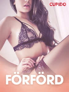 Förförd - erotiska noveller (e-bok) av Cupido