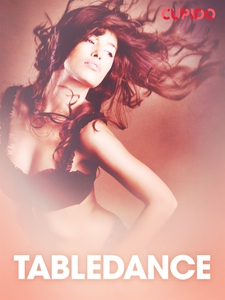 Tabledance - erotiska noveller (e-bok) av Cupid