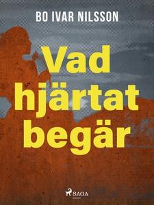 Vad hjärtat begär (e-bok) av Bo Ivar Nilsson