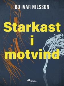 Starkast i motvind (e-bok) av Bo Ivar Nilsson
