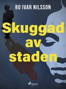 Skuggad av staden (e-bok) av Bo Ivar Nilsson