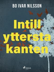 Intill yttersta kanten (e-bok) av Bo Ivar Nilss