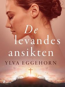 De levandes ansikten (e-bok) av Ylva Eggehorn