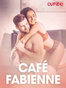 Café Fabienne – erotisk novell (e-bok) av Cupid