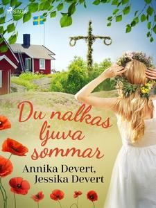 Du nalkas ljuva sommar (e-bok) av Jessika Dever