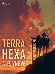Terra Hexa (e-bok) av A. R. Yngve