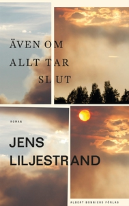 Även om allt tar slut (e-bok) av Jens Liljestra