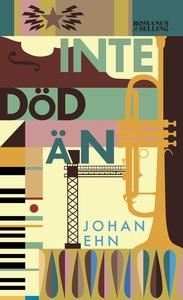 Inte död än (e-bok) av Johan Ehn