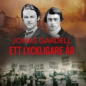 Ett lyckligare år (ljudbok) av Jonas Gardell