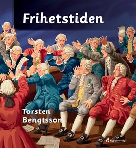 Frihetstiden (e-bok) av Torsten Bengtsson