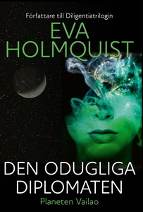 Den odugliga diplomaten (e-bok) av Eva Holmquis