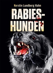 Rabieshunden (e-bok) av Kerstin Lundberg Hahn