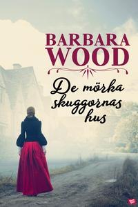 De mörka skuggornas hus (e-bok) av Barbara Wood