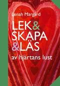 Lek & Skapa & Läs: av hjärtans lust