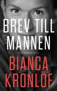 Brev till mannen (e-bok) av Bianca Kronlöf