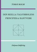 """Den reella talsymbolens principer och hantverk: Volym III(c) av """"Den första matematiken"""""""