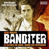 Banditer. En historia om hämnd, heder och desperados
