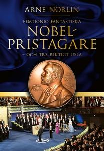 Femtionio fantastiska Nobelpristagare - och tre