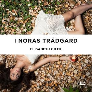 I Noras trädgård (ljudbok) av Elisabeth Gilek
