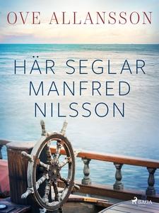 Här seglar Manfred Nilsson (e-bok) av Ove Allan