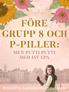 Före grupp 8 och p-piller (e-bok) av Birgitta S