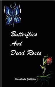 Butterflies and dead roses (e-bok) av Ramatouli