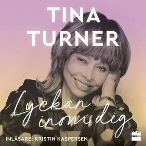 Lyckan inom dig (ljudbok) av Tina Turner