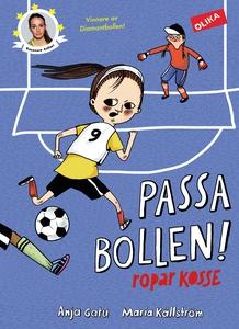 Passa bollen! ropar Kosse (ljudbok) av Anja Gat