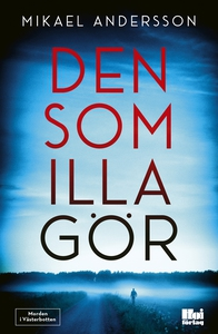 Den som illa gör (e-bok) av Mikael Andersson