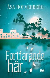 Fortfarande här (e-bok) av Åsa Hofverberg