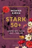 Stark 50+ : Hormoner, sömn, kost, träning