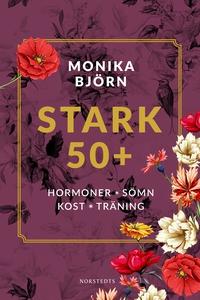Stark 50+ : Hormoner, sömn, kost, träning (e-bo