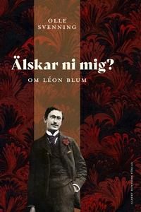 Älskar ni mig? : Om Léon Blum (e-bok) av Olle S