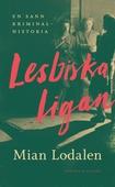 Lesbiska ligan : En sann kriminalhistoria