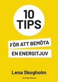 10 tips för att bemöta en energitjuv