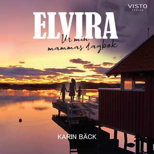 Elvira : Ur min mammas dagbok (ljudbok) av Kari