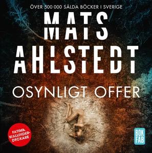Osynligt offer (ljudbok) av Mats Ahlstedt
