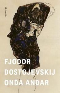Onda andar (e-bok) av Fjodor Dostojevskij