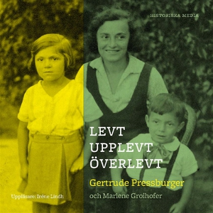 Levt, upplevt, överlevt (ljudbok) av Gertrude P