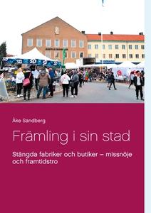 Fr?mling i sin stad: St?ngda fabriker och butik