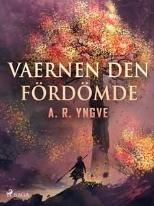 Vaernen den fördömde (e-bok) av A. R. Yngve