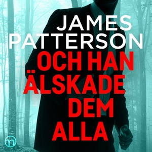 Och han älskade dem alla (ljudbok) av James Pat