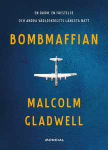 Bombmaffian (e-bok) av Malcolm Gladwell