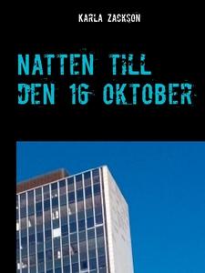 Natten till den 16 oktober (e-bok) av Karla Zac