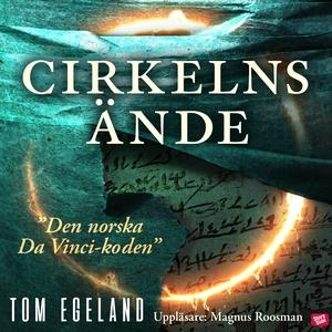 Cirkelns ände (ljudbok) av Tom Egeland